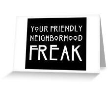 Your Friendly Neighborhood Freak Greeting Card