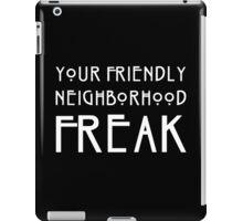 Your Friendly Neighborhood Freak iPad Case/Skin