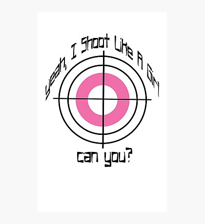 I Shoot Like A Girl Photographic Print