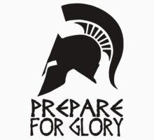Sparta Prepare for Glory by ZyzzShirts