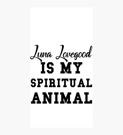 luna lovegood is my spiritual animal Photographic Print