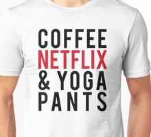 COFFEE NETFLIX & YOGA PANTS Unisex T-Shirt