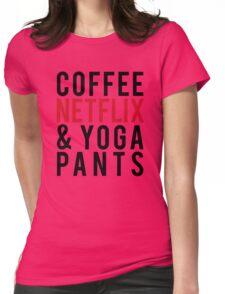 COFFEE NETFLIX & YOGA PANTS Womens Fitted T-Shirt