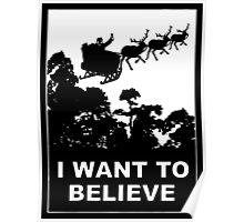 I Want To Believe in Santa Poster