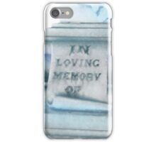 In Loving Memory of  iPhone Case/Skin
