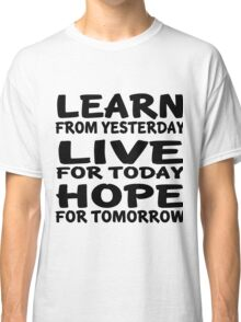 Learn Live Hope Classic T-Shirt