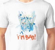 i'm bad Unisex T-Shirt