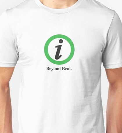 Beyond Real. Unisex T-Shirt