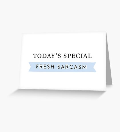 Fresh Sarcasm Greeting Card