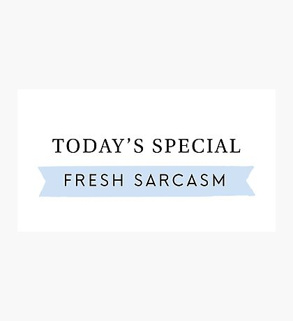 Fresh Sarcasm Photographic Print