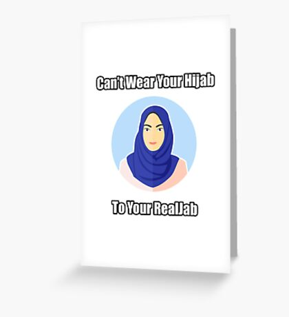 Don't wear your Hijab to your RealJab Greeting Card