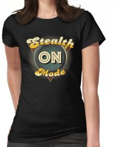 Stealth Mode On Womens Fitted T-Shirt