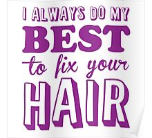 I always do my best to fix your hair Poster