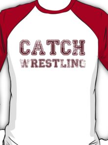 catch wrestling T-Shirt