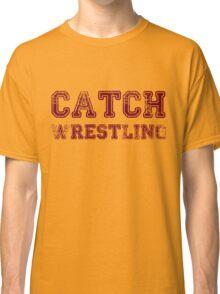 catch wrestling Classic T-Shirt