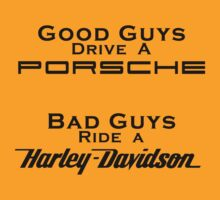 Good Guys Drive a Porsche, Bad Guys Ride a Harley by Lisa Klement