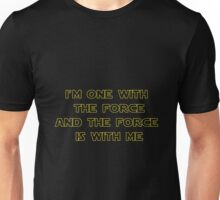 I'm One With The Force and The Force Is With Me II Unisex T-Shirt