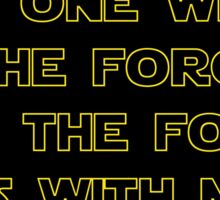 I'm One With The Force and The Force Is With Me II Sticker
