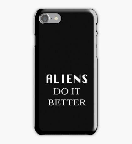 Aliens do it better iPhone Case/Skin