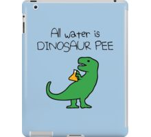 All Water Is Dinosaur Pee (T-Rex) iPad Case/Skin
