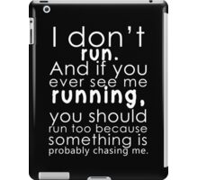 I don't run iPad Case/Skin