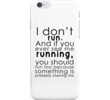 I don't run (black) iPhone Case/Skin