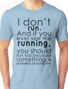 I don't run (black) Unisex T-Shirt