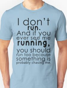 I don't run (black) T-Shirt
