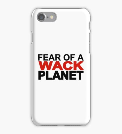fear of a wack planet iPhone Case/Skin