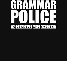 Grammar Police - To Observe And Correct T Shirt Unisex T-Shirt