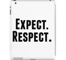 Expect. Respect. iPad Case/Skin