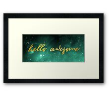 Hello Awesome Framed Print