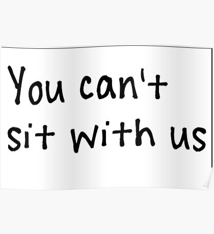 You can't sit with us Poster