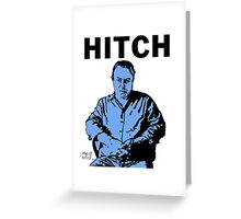 Hitch - Christopher Hitchens Greeting Card