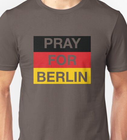 Pray For Berlin, Christmas Market Attack Victims Unisex T-Shirt