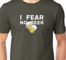 FEAR NO BEER! Unisex T-Shirt