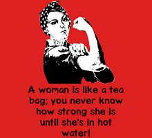 A woman is like a tea bag... Womens Fitted T-Shirt