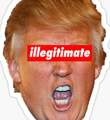 trump illegitimate president Sticker