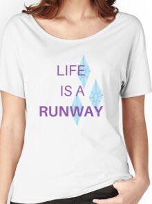 Life is a Runway - Rarity Women's Relaxed Fit T-Shirt