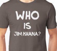 Who is Jim Khana? (2) Unisex T-Shirt