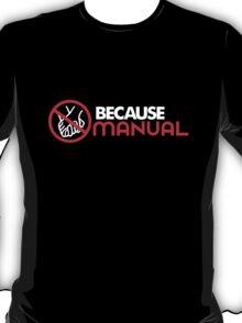 BECAUSE MANUAL (4) T-Shirt