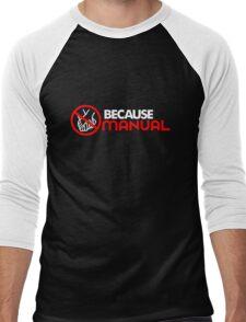 BECAUSE MANUAL (4) Men's Baseball ¾ T-Shirt