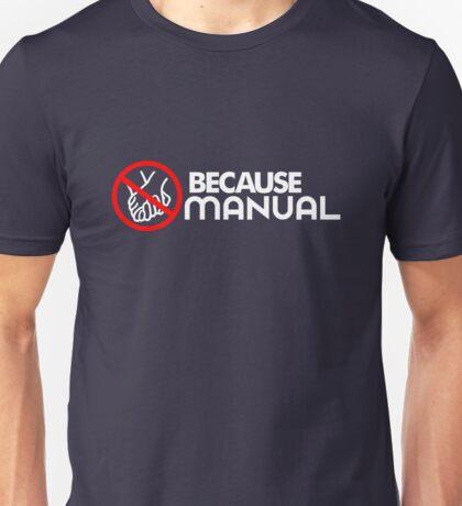 BECAUSE MANUAL (1) Unisex T-Shirt