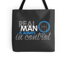 REAL MAN is always in control (6) Tote Bag