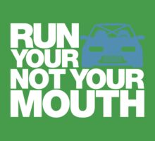 RUN YOUR CAR. NOT YOUR MOUTH. (2) Kids Clothes