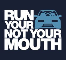 RUN YOUR CAR. NOT YOUR MOUTH. (2) Kids Tee