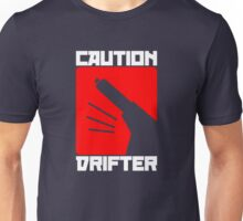 Caution Drifter (4) Unisex T-Shirt