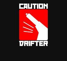 Caution Drifter (1) Unisex T-Shirt