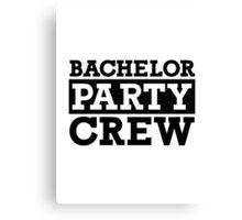 Bachelor Party Crew Canvas Print