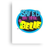 Saved by the Belle Canvas Print